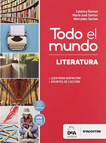 Todo el mundo habla español. Letteratura. Per le Scuole superiori