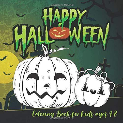 Halloween Coloring Books for kids ages 4-8: A Spooky Coloring Book For Creative Children pumpkins de