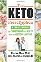 The Keto Prescription: A Step-by-Step Guide for Transforming your Health with the Ketogenic Lifestyle