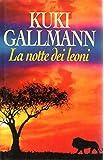 La notte dei leoni Kuki Gallmann Euroclub I edizione 1999