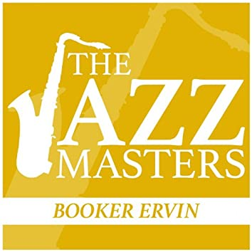 The Jazz Masters - Booker Ervin
