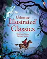 Illustrated Classics Robinson Crusoe & other stories (Illustrated Stories)