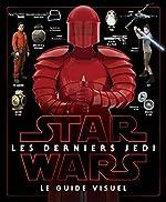 Star Wars Les derniers Jedi - Le guide visuel de Pablo Hidalgo