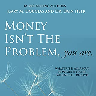 Money Isn't the Problem, You Are                   Autor:                                                                                                                                 Dain Heer,                                                                                        Gary M. Douglas                               Sprecher:                                                                                                                                 Connor Hill                      Spieldauer: 2 Std. und 38 Min.     7 Bewertungen     Gesamt 4,9