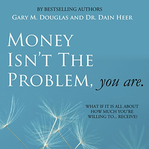 Money Isn't the Problem, You Are audiobook cover art