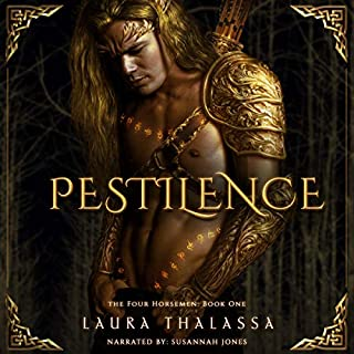Pestilence     The Four Horsemen, Book 1              Written by:                                                                                                                                 Laura Thalassa                               Narrated by:                                                                                                                                 Susannah Jones                      Length: 11 hrs and 22 mins     25 ratings     Overall 4.6