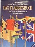 Das Flaggenbuch. Die Geschichte der wichtigsten Flaggen der Welt