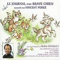 Journal d'Un Brave Chien by Vincent Perez (2006-01-01)