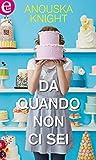 Da quando non ci sei (eLit) (Italian Edition)