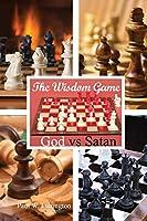 The Wisdom Game: God vs Satan