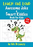 Laugh Out Loud, Smart Riddles and Awesome Joke Book for Kids: 300 All-Time Favorite Laugh Out Loud Jokes, Riddles, Knock-Knock and Funny Questions and Answers that every 6-12 Years Old kid must know