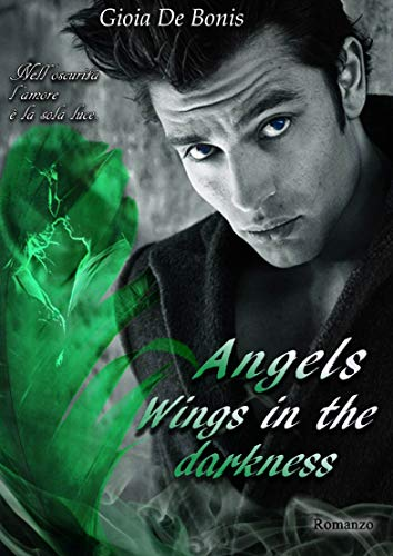 ANGELS - WINGS IN THE DARKNESS (SERIE ANGELS Vol. 2)