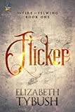 Flicker (The Fire of Felwing Book 1)