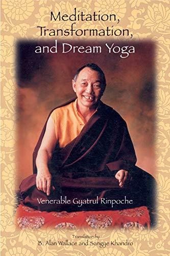 Meditation, Transformation, and Dream Yoga (English Edition)