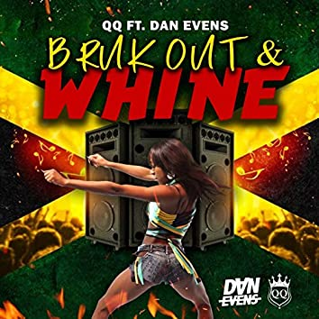 Bruk out & Whine