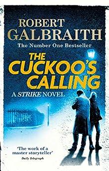 [Robert Galbraith]のThe Cuckoo's Calling: Cormoran Strike Book 1 (English Edition)