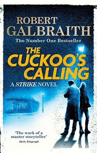 The Cuckoo's Calling: Cormoran Strike Book 1 (English Edition)