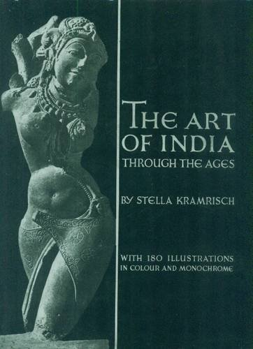 The Art of India: Traditions of Indian Sculpture, Painting and Architecture