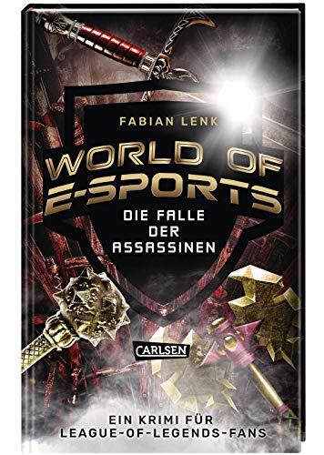 World of E-Sports: Die Falle der Assassinen: Ein Krimi für League-of-Legends-Fans