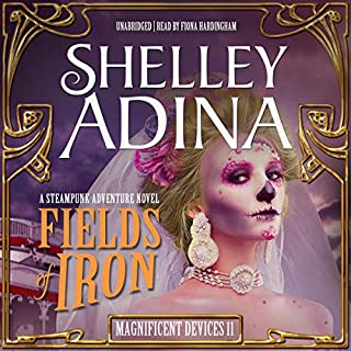 Fields of Iron     A Steampunk Adventure Novel (The Magnificent Devices Series, Book 11)              Written by:                                                                                                                                 Shelley Adina                               Narrated by:                                                                                                                                 Fiona Hardingham                      Length: 7 hrs and 11 mins     1 rating     Overall 4.0