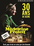 La Madeleine Proust, 30 ans de scène