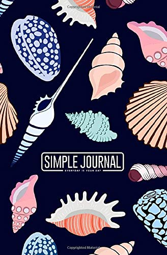 Simple journal - Everyday is your day: Sea seamless pattern with colorful and different shells notebook, Daily Journal, Composition Book Journal, ... sheets). Dot-grid layout with cream paper.