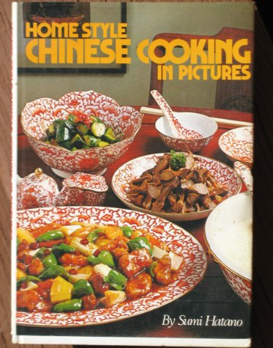 Homestyle Chinese Cooking in Pictures