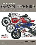 Las motos de Gran Premio: Historia oficial de la técnica de competición (Hobbies)