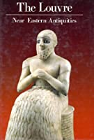 The Louvre: Near-Eastern Antiquities