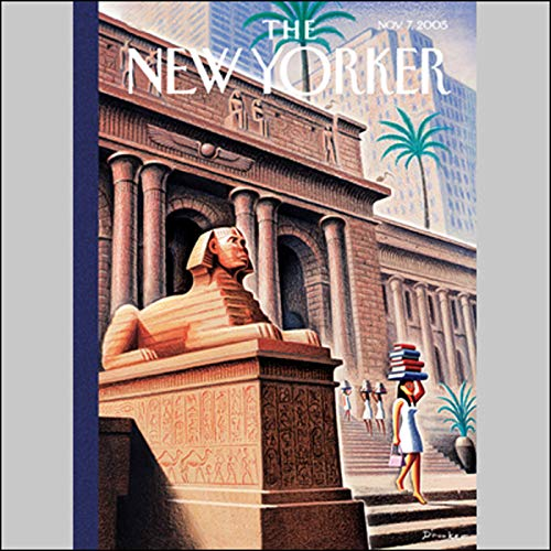The New Yorker (Nov. 7, 2005)                   By:                                                                                                                                 David Remnick,                                                                                        Nicholas Lemann,                                                                                        Ian Frazier,                   and others                          Narrated by:                                                                                                                                 uncredited                      Length: 2 hrs and 54 mins     11 ratings     Overall 4.3