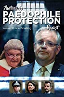 Australia's Paedophile Protection Racket