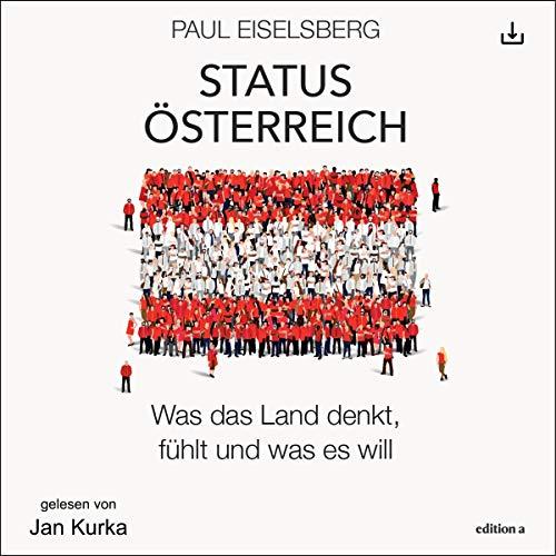 Status Österreich: Was das Land denkt, fühlt und was es will