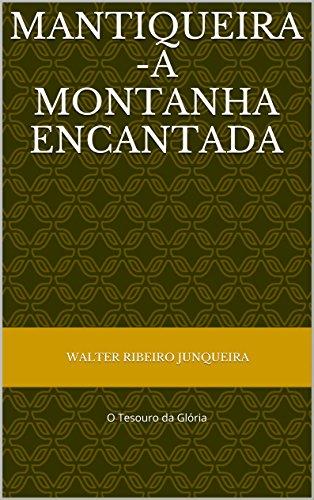 Mantiqueira - A Montanha Encantada: O Tesouro da Glória
