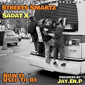 How It Used to Be (feat. Sadat X)