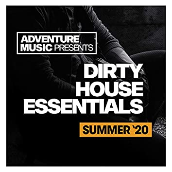 Dirty House Essentials (Summer '20)