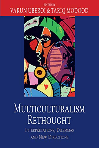 Multiculturalism Rethought: Interpretations, Dilemmas and New Directions