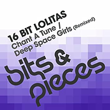 Chant A Tune / Deep Space Girls (Remixed)
