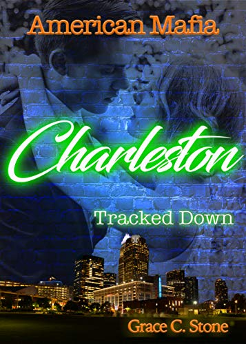 American Mafia: Charleston Tracked Down von [Grace C. Stone]