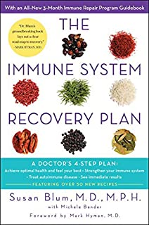 Susan Blum: The Immune System Recovery Plan : A Doctor's 4-Step Program to Treat Autoimmune Disease (Hardcover); 2013 Edition