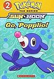 Go, Popplio! (Pokémon Alola: Level 2 Reader)