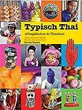Typisch Thai: Alltagskultur in Thailand - Philip Cornwel-Smith