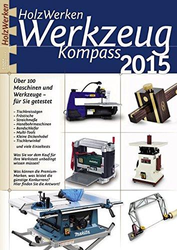HolzWerken Werkzeug Kompass 2015: Über 100 Maschinen und Werkzeuge- für Sie getestet