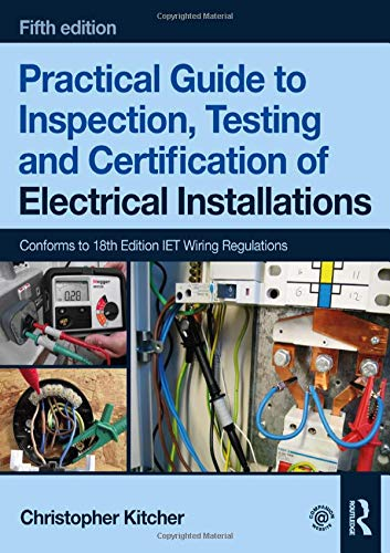 Practical Guide to Inspection, Testing and Certification of Electrical...