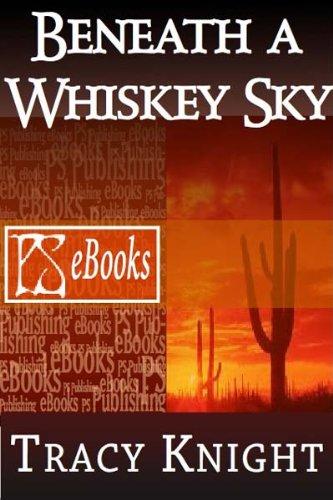 Beneath A Whiskey Sky (English Edition)