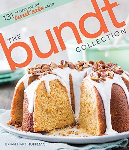 The Bundt Collection: Over 131 Recipes for the Bundt Cake Enthusiast (The Bake Feed)