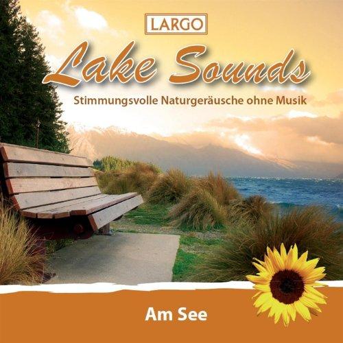Lake Sounds - Am See, stimmungsvolle Naturgeräusche ohne Musik