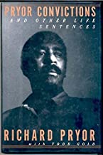 Pryor Convictions: And Other Life Sentences 1st edition by Richard Pryor (1995) Hardcover