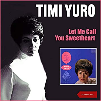 Let Me Call You Sweetheart (Album of 1962)