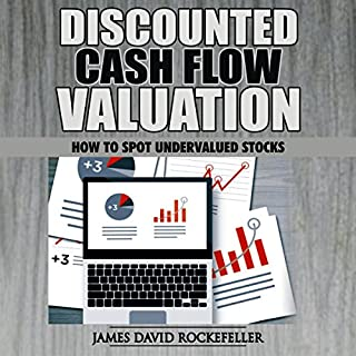 Cash Flow Valuation: How to Spot Undervalued Stocks                   By:                                                                                                                                 James David Rockefeller                               Narrated by:                                                                                                                                 Heath Douglass                      Length: 24 mins     1 rating     Overall 5.0