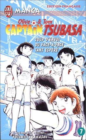 Captain Tsubasa, tome 7 : Coup d'envoi du face à face tant espéré !